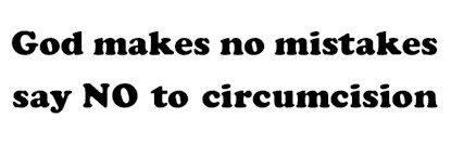 God makes no mistakes, say NO to circumcision - bumper sticker
